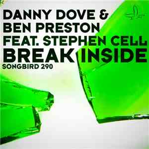 Danny Dove & Ben Preston Feat. Stephen Cell - Break Inside mp3 album