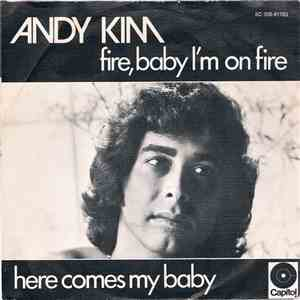Andy Kim - Fire, Baby I'm On Fire / Here Comes My Baby mp3 album