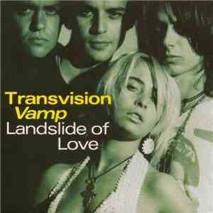 Transvision Vamp - Landslide Of Love mp3 album