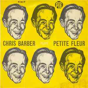Chris Barber - Chris Barber Plays Petite Fleur mp3 album