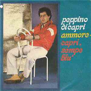 Peppino Di Capri - Ammore / Capri, Sempe Blu mp3 album