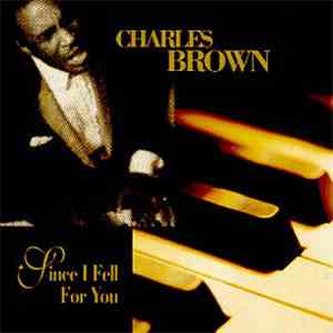Charles Brown - Since I Fell For You mp3 album