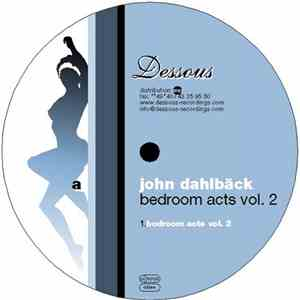 John Dahlbäck - Bedroom Acts Vol. 2