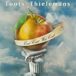 Toots Thielemans - East Coast West Coast mp3 album