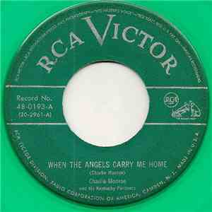 Charlie Monroe And His Kentucky Pardners - When The Angels Carry Me Home mp3 album