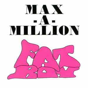 Max-A-Million - Fatboy